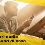 7 Accessori audio per esaltare il sound della tua casa