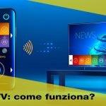 Cos'è una Smart TV e come funziona? Internet sulla TV!