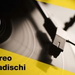 Giradischi stereo: quando la musica ha più stile