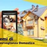 Videosorveglianza domestica: sicurezza per te e i tuoi bambini