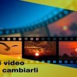 Migliori formati video e come cambiare