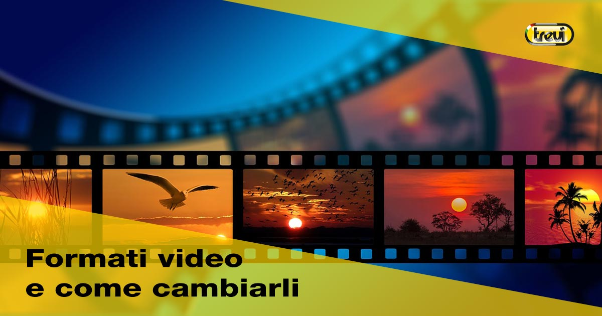 Formati video: come cambiare