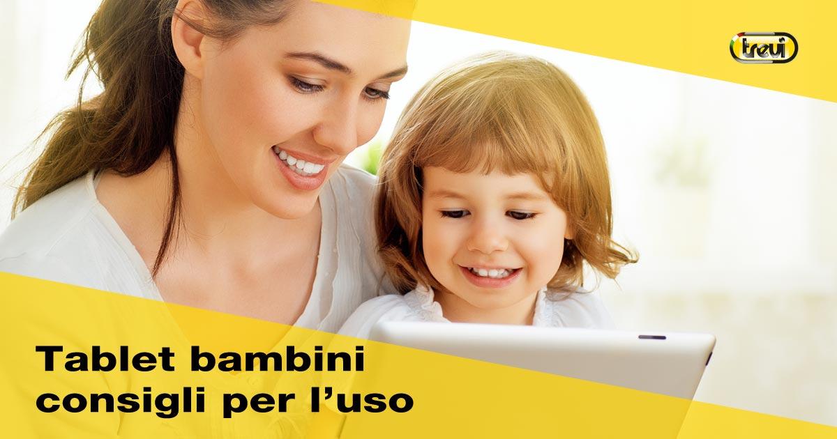 Tablet per bambini: consigli per uso consapevole