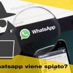 Come scoprire se ti spiano Whatsapp?
