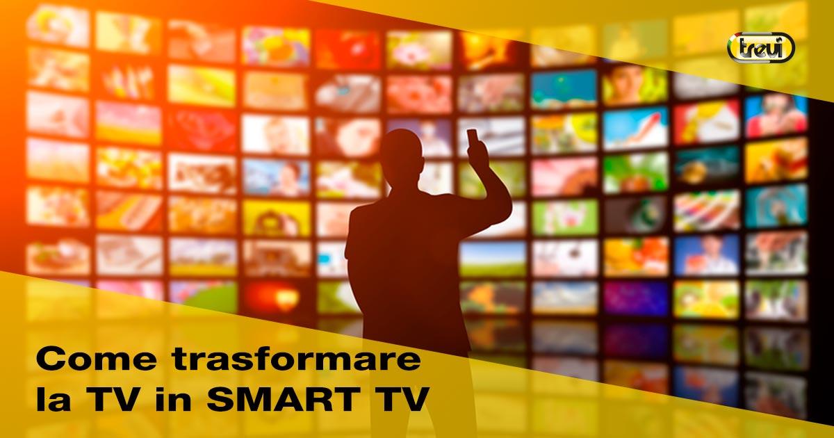 Come trasformare la TV in una Smart TV