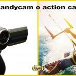 Meglio videocamera handycam o action camera? Cosa ti serve sapere