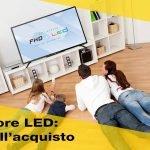 Televisori LED: guida all'acquisto