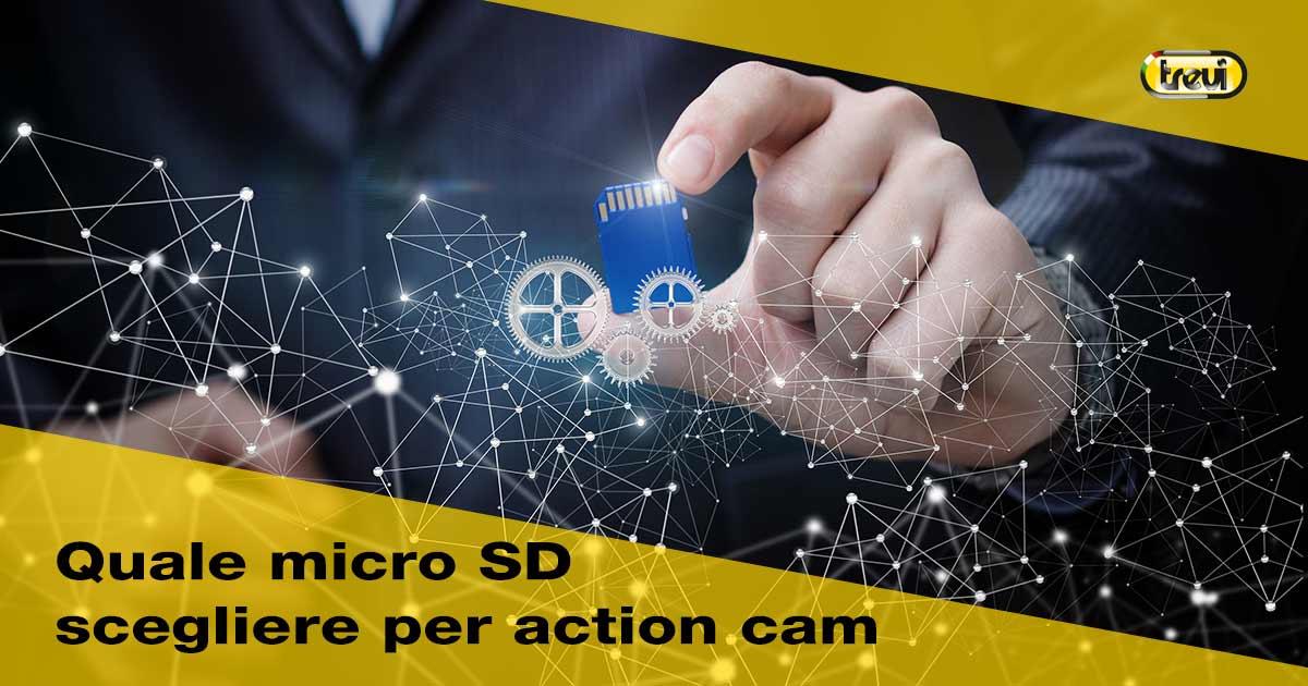 Quale scheda micro sd scegliere per la tua action cam?